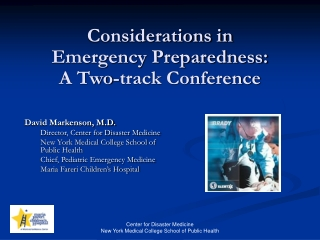 Considerations in  Emergency Preparedness:  A Two-track Conference