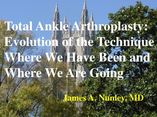 Total Ankle Arthroplasty: Evolution of the Technique Where We Have Been and Where We Are Going