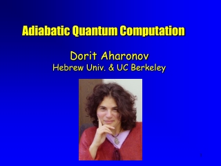 Dorit Aharonov Hebrew Univ. & UC Berkeley