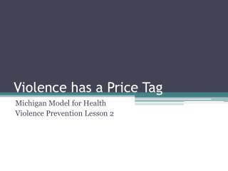 Violence has a Price Tag