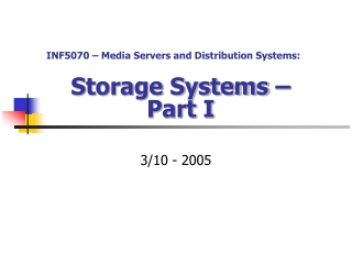 Storage Systems –  Part I