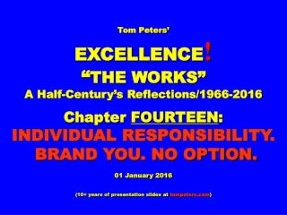 """Tom Peters' EXCELLENCE ! """" THE WORKS"""" A Half-Century's Reflections/1966-2016 Chapter  FOURTEEN :"""