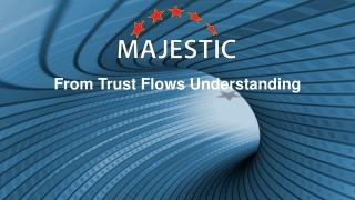 From Trust Flows Understanding