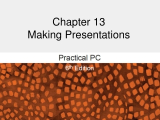 Chapter 13 Making Presentations