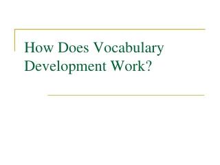 How Does Vocabulary Development Work?