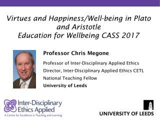 Virtues and Happiness/Well-being in Plato and Aristotle Education for Wellbeing CASS 2017