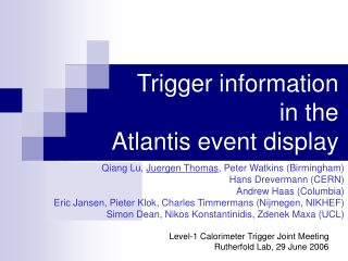 Trigger information  in the  Atlantis event display