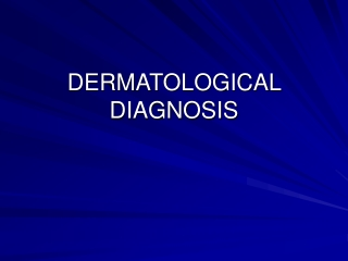 DERMATOLOGICAL DIAGNOSIS