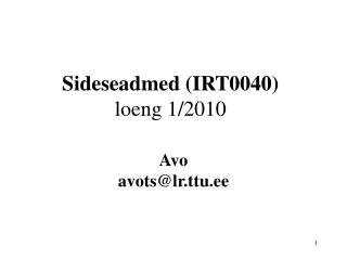 Sideseadmed (IRT0040) loeng 1/2010