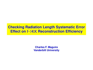 Checking Radiation Length Systematic Error Effect on  f->KK  Reconstruction Efficiency