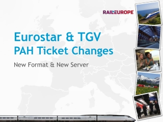 Eurostar & TGV PAH Ticket Changes