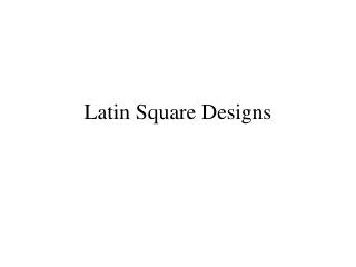Latin Square Designs