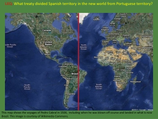 LEQ: What treaty divided Spanish territory in the new world from Portuguese territory?