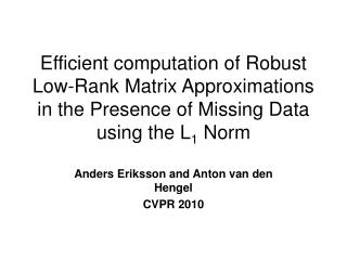 Anders Eriksson and Anton van den Hengel CVPR 2010