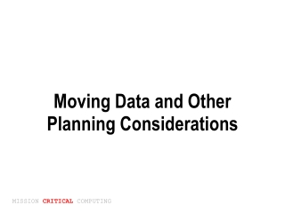 Moving Data and Other Planning Considerations
