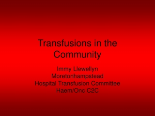 Transfusions in the Community