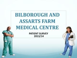 BILBOROUGH AND ASSARTS FARM MEDICAL CENTRE