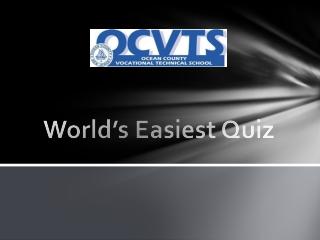 World's Easiest Quiz