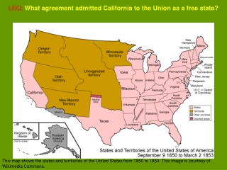 LEQ: What agreement admitted California to the Union as a free state?