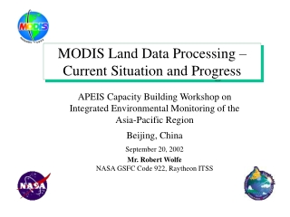 MODIS Land Data Processing – Current Situation and Progress