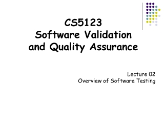 CS 51 23 Software Validation and Quality Assurance
