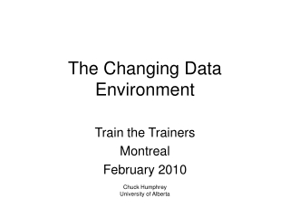The Changing Data Environment