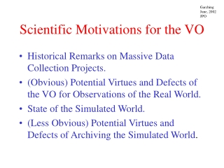 Scientific Motivations for the VO