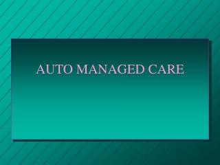 AUTO MANAGED CARE
