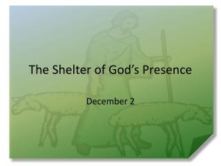 The Shelter of God's Presence