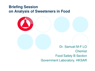 Briefing Session  on Analysis of Sweeteners in Food