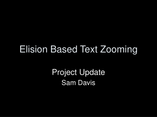 Elision Based Text Zooming