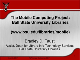 The Mobile Computing Project:  Ball State University Libraries (bsu/libraries/mobile)