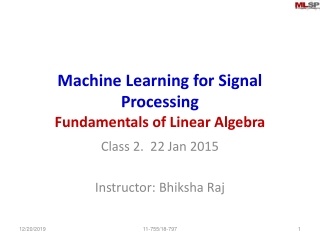 Machine Learning for Signal Processing Fundamentals of Linear Algebra