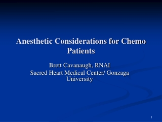 Anesthetic Considerations for Chemo Patients