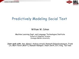 Predictively Modeling Social Text
