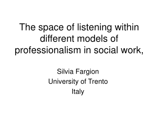 The space of listening within different models of professionalism in social work,