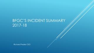 BFGC's Incident Summary  2017-18
