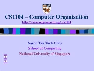 CS1104 – Computer Organization comp.nus.sg/~cs1104