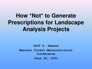 How *Not* to Generate Prescriptions for Landscape Analysis Projects