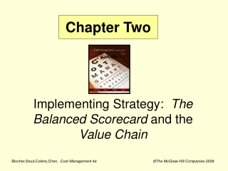 Implementing Strategy:   The Balanced Scorecard  and the  Value Chain