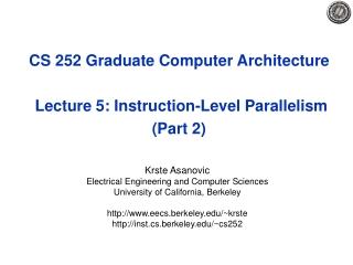 CS 252 Graduate Computer Architecture  Lecture 5: Instruction-Level Parallelism (Part 2)