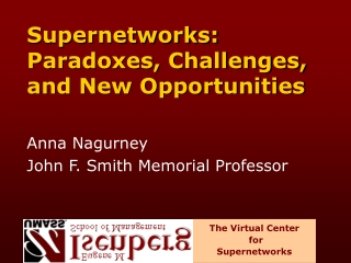 Supernetworks: Paradoxes, Challenges, and New Opportunities