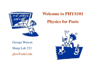 Welcome to PHYS101 Physics for Poets