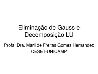 Elimina  o de Gauss e Decomposi  o LU
