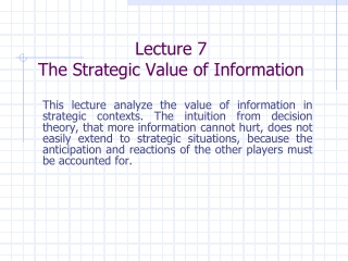 Lecture 7 The Strategic Value of Information