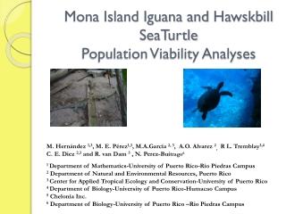 Mona Island Iguana and  Hawskbill SeaTurtle Population Viability Analyses