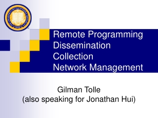 Remote Programming Dissemination Collection Network Management