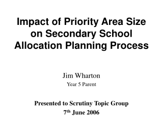 Impact of Priority Area Size on Secondary School Allocation Planning Process