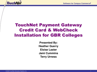 TouchNet Payment Gateway Credit Card & WebCheck Installation for GBR Colleges