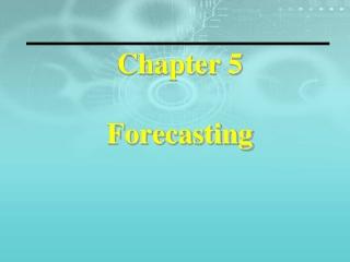 Chapter 5 Forecasting